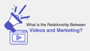 What is the Relationship between Videos and Marketing?